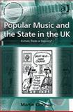 Popular Music and the State in the Uk : Culture Trade or Industry, Cloonan, Martin, 0754653730