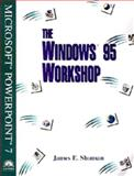 The Windows 95 Workshop : Microsoft PowerPoint 7, Shuman, James E., 0760043736