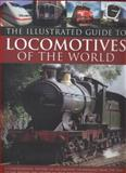 The Illustrated Guide to Locomotives of the World, Colin Garratt, 0857233734