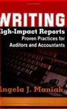 Writing High-Impact Reports : Proven Practices for Auditors and Accountants, Maniak, Angela J., 0962933732