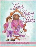 Lord Fancy Pants, Debbie Pakzaban, 1493713736