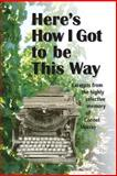 Here's How I Got to Be This Way, Connel Murray, 1496093739