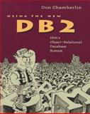 Using the New DB2 : IBM's Object-Relational Database System, Chamberlin, Donald, 1558603735