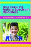 Gifted Children with Autism Spectrum Disorders, Maureen Neihart and Kenneth Poon, 1593633734