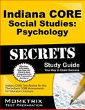 Indiana Core Social Studies - Psychology Secrets Study Guide : Indiana CORE Test Review for the Indiana CORE Assessments for Educator Licensure, Indiana CORE Exam Secrets Test Prep Team, 1630943738