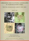 Tell Hamoukar, Volume 1 : Urbanism and Cultural Landscapes in Northeastern Syria: the Tell Hamoukar Survey, 1999-2001, Ur, Jason A., 1885923732
