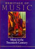 Heritage of Music : Music in the Twentieth Century, , 0195053737