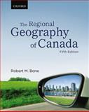The Regional Geography of Canada, Bone, Robert M., 0195433734