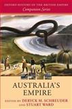 Australia's Empire, Schreuder, Deryck and Ward, Stuart, 019956373X