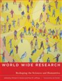 World Wide Research : Reshaping the Sciences and Humanities, , 0262513730