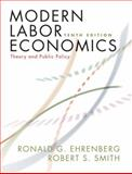 Modern Labor Economics : Theory and Public Policy, Ehrenberg, Ronald G. and Smith, Robert S., 0321533739