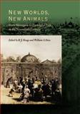 New Worlds, New Animals : From Menagerie to Zoological Park in the Nineteenth Century, , 0801853737