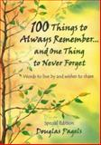 100 Things to Always Remember. . . and One Thing to Never Forget, Austin, Alin, 0883963736