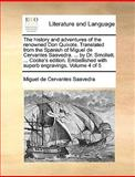 The History and Adventures of the Renowned Don Quixote Translated from the Spanish of Miguel de Cervantes Saavedra by Dr Smollett Cooke's, Miguel de Cervantes Saavedra, 1140953737