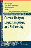 Games : Unifying Logic, Language, and Philosophy, Majer, Ondrej and Pietarinen, Ahti-Veikko, 140209373X