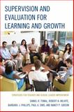 Supervision and Evaluation for Learning and Growth : Strategies for Teacher and School Leader Improvement, Tomal, Daniel R. and Wilhite, Robert K., 1475813732