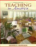 Teaching in America, Morrison, George S., 0205453740