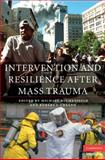 Intervention and Resilience after Mass Trauma, , 0521883741