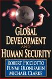 Global Development and Human Security, Picciotto, Robert and Olonisakin, Funmi, 0765803747