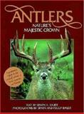 Antlers Nature's Majestic Crown, Erwin Bauer, 0896583740