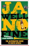 Ja Well No Fine : An Alternative Guide to South Africa, Richman, Hendricks, 0987043749