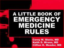 Emergency Medicine Rules, Slovis, T. L. and Slovis, Corey M., 1560533749