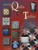 Antique Quilts and Textiles, Bobbie Aug and Gerald Roy, 1574323741