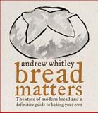 Bread Matters, Andrew Whitley, 0007203748