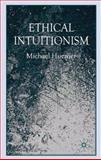 Ethical Intuitionism, Huemer, Michael, 0230573746