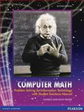Computer Math : Problem Solving for Information Technology with Student Solutions Manual, Reeder, Charles Marchant, 0558813747