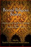 Beyond Religious Borders : Interaction and Intellectual Exchange in the Medieval Islamic World, , 0812243749