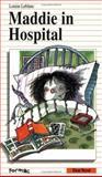 Maddie in Hospital, Louise Leblanc, 0887803741