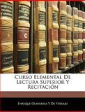 Curso Elemental de Lectura Superior y Recitación, Enrique Olavarría Y. De Ferrari, 1144103746