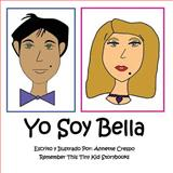 Yo Soy Bella, Annette Crespo and Remember This Tiny Kid Storybooks, 1494983745