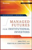 Managed Futures for Institutional Investors, Brian Walls and Galen Burghardt, 1576603741