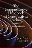 The Comprehensive Handbook of Constructivist Teaching : From Theory to Practice, Pelech, James and Pieper, Gail W., 1607523744