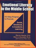 Emotional Literacy in the Middle School : A 6-Step Program to Promote Social Emotional and Academic Learning, Maurer, Marvin and Brackett, Marc A., 1887943749