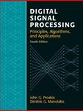 Digital Signal Processing : Principles, Algorithms, and Applications, Proakis, John G. and Manolakis, Dimitris K., 0131873741