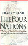 The Four Nations : A History of the United Kingdom, Welsh, Frank, 0300093748