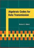 Algebraic Codes for Data Transmission, Blahut, Richard E., 0521553741