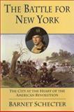 The Battle for New York, Barnet Schecter, 0802713742