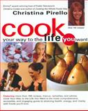 Cook Your Way to the Life You Want, Christina Pirello, 1557883742