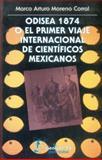Odisea 1874 O el Primer Viaje Internacional de Científicos Mexicanos 9789681663742