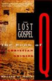 The Lost Gospel : The Book of Q and Christian Origins, Mack, Burton L., 0060653744