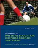 Foundations of Physical Education, Exercise Science, and Sport, Wuest and Bucher, Charles A., 0073523747