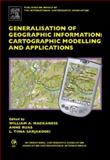 Generalisation of Geographic Information : Cartographic Modelling and Applications, , 0080453740