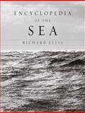 Encyclopedia of the Sea, Richard Ellis, 0375403744