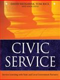 Civic Service : Service-Learning with State and Local Government Partners, Redlawsk, David P. and Rice, Tom, 0470373741