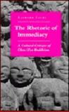 The Rhetoric of Immediacy : A Cultural Critique of Chan/Zen Buddhism, Faure, Bernard, 0691073740