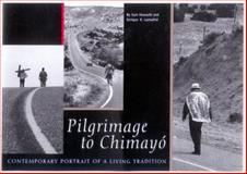 Pilgrimage to Chimayo, Sam Howarth and Enrique R. Lamadrid, 0890133743